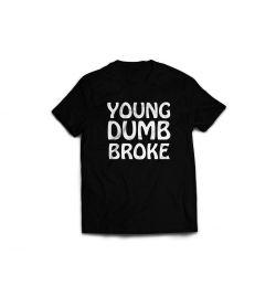 Young, dumb, broke T-Shirt - Variante 2